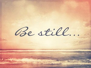 Be still and KNOW that He is God Jan 2014
