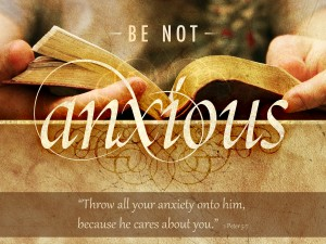 be not anxious B