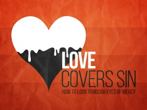 love covers sins