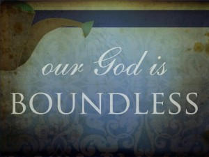 boundless God is He