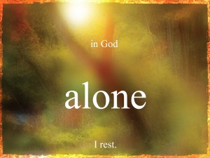 in God alone I rest
