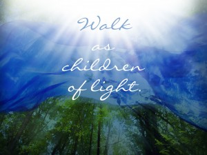 walk as children of light