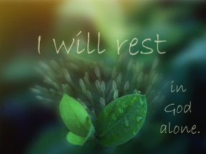 i will rest in god alone