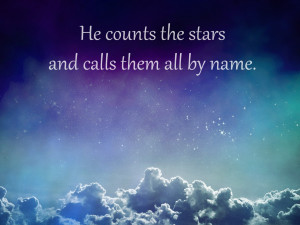 he counts the stars and knows them by name