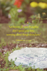 let heaven fill your thoughts