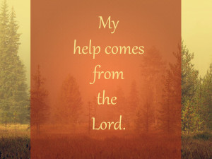 my help comes from the lord above