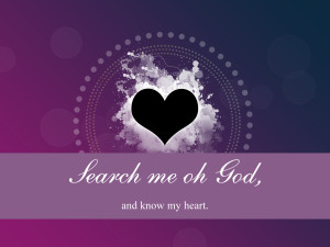 search me oh god and know my heart april 2015