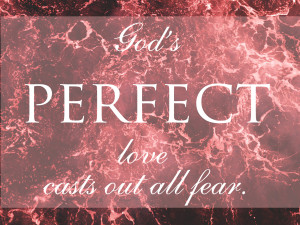 Gods perfect love casts out all fear_edited-1