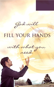 god fills our hands