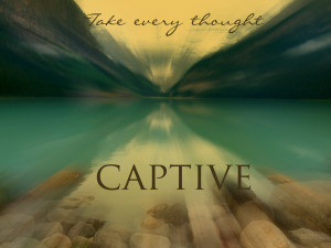 take every thought captive dec 2014