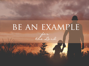 be an example for the lord